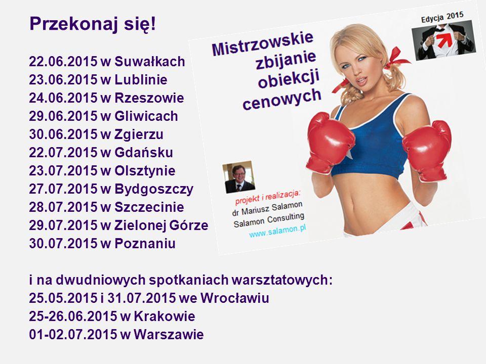 Przekonaj się! 22.06.2015 w Suwałkach 23.06.2015 w Lublinie