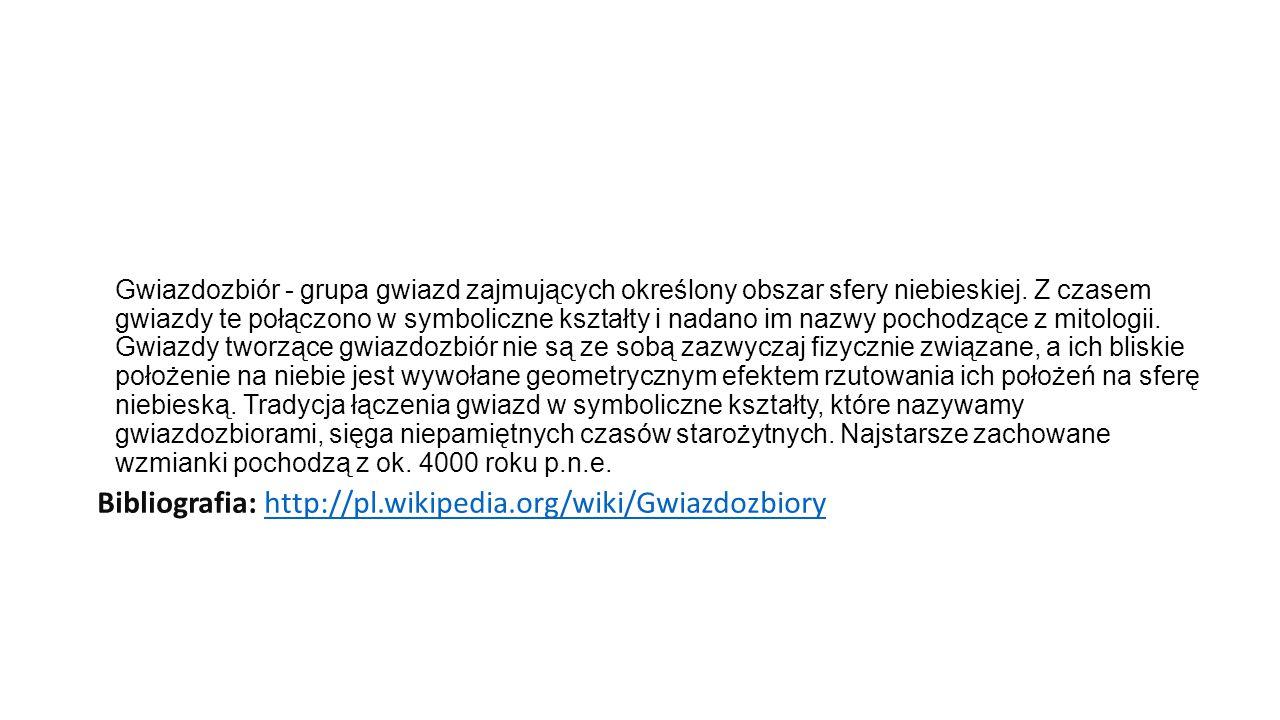 Bibliografia: http://pl.wikipedia.org/wiki/Gwiazdozbiory