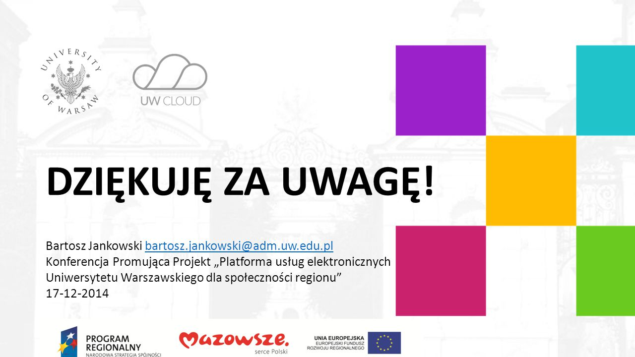 DZIĘKUJĘ ZA UWAGĘ! Bartosz Jankowski bartosz.jankowski@adm.uw.edu.pl