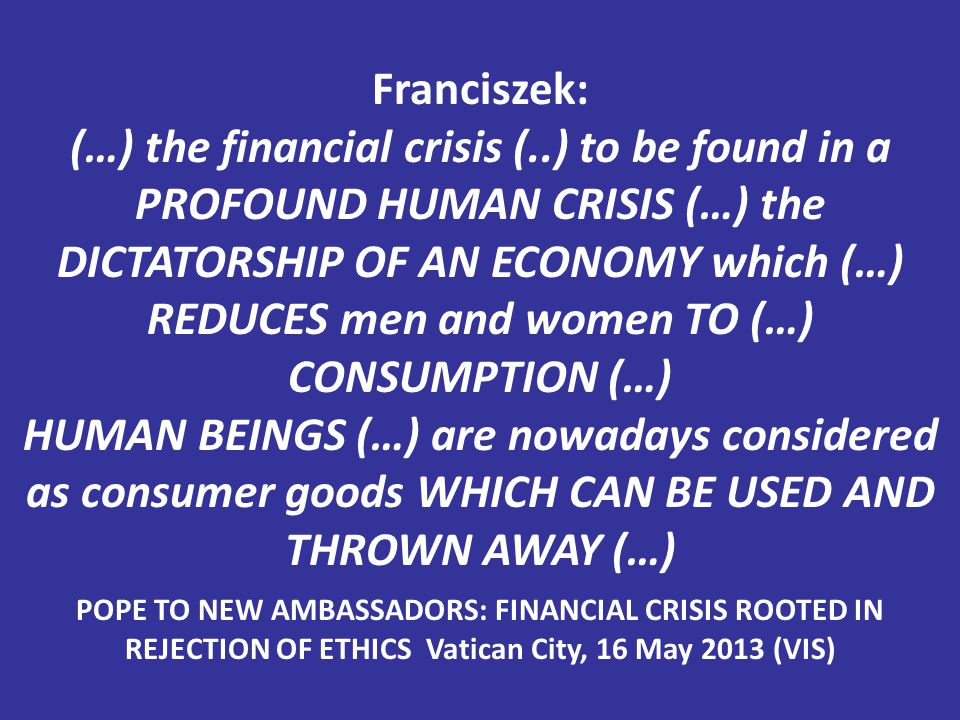 Franciszek: (…) the financial crisis (