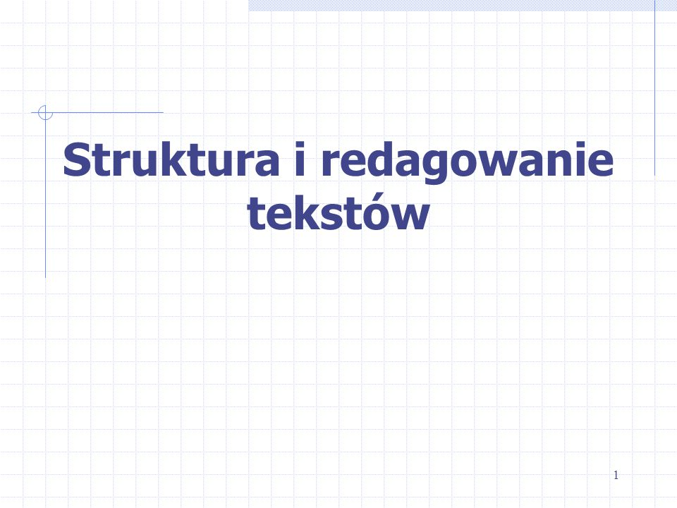 Struktura i redagowanie tekstów