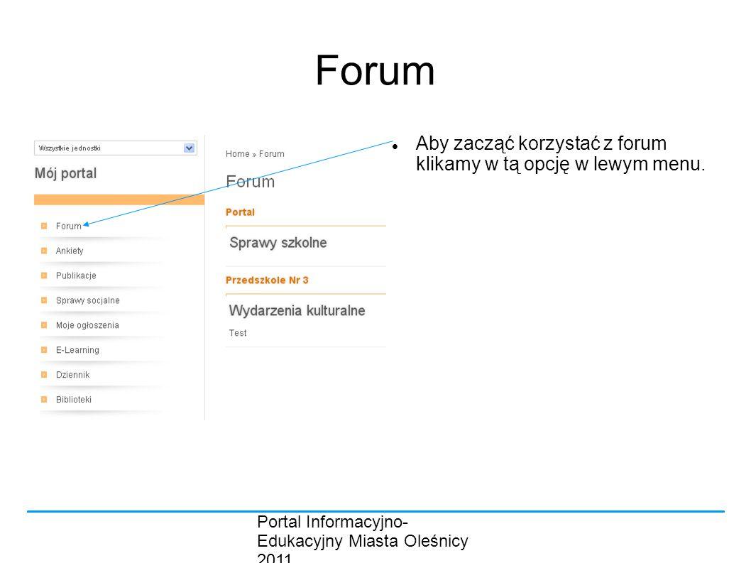 Forum Aby zacząć korzystać z forum klikamy w tą opcję w lewym menu.