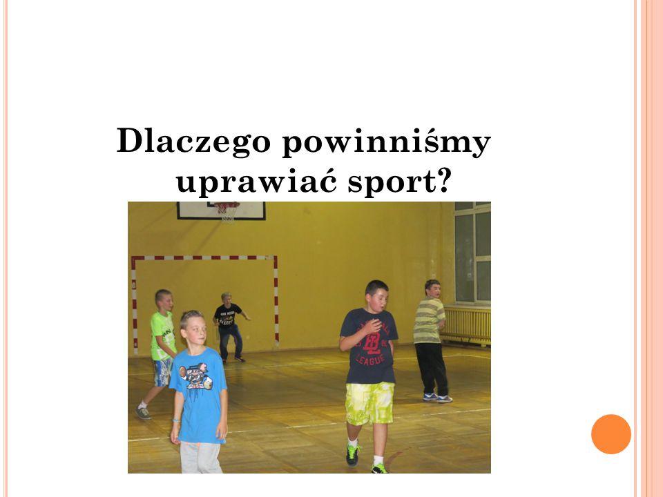 Dlaczego powinniśmy uprawiać sport