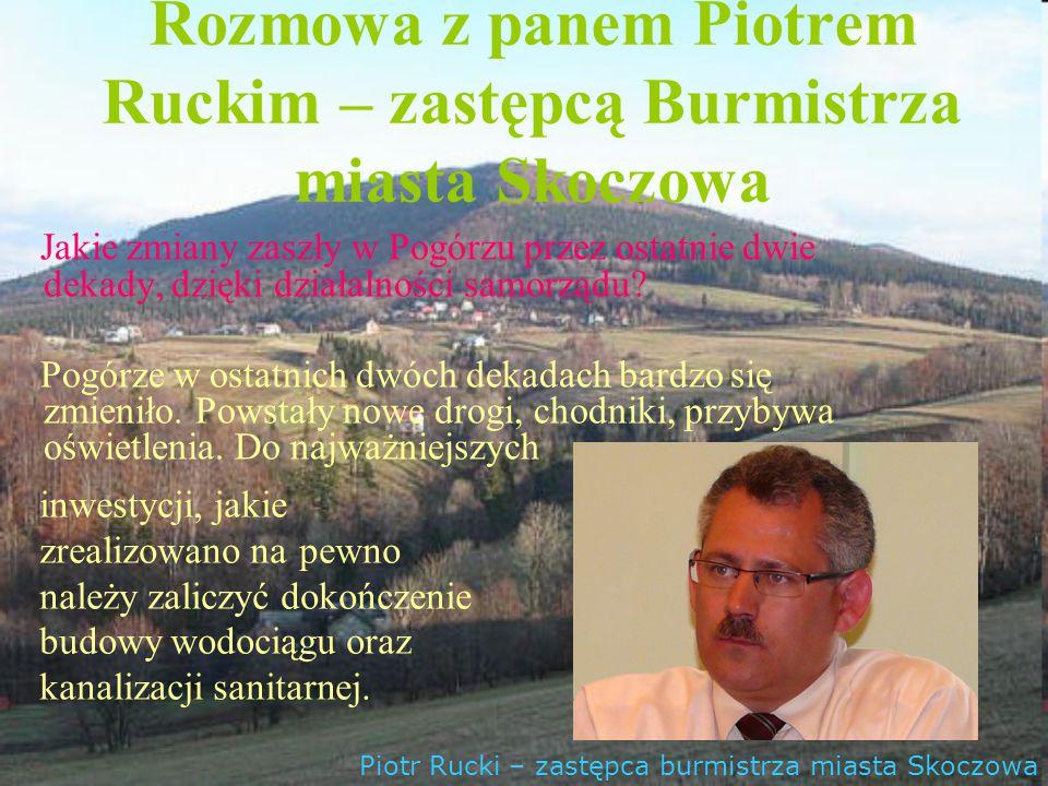 Rozmowa z panem Piotrem Ruckim – zastępcą Burmistrza miasta Skoczowa