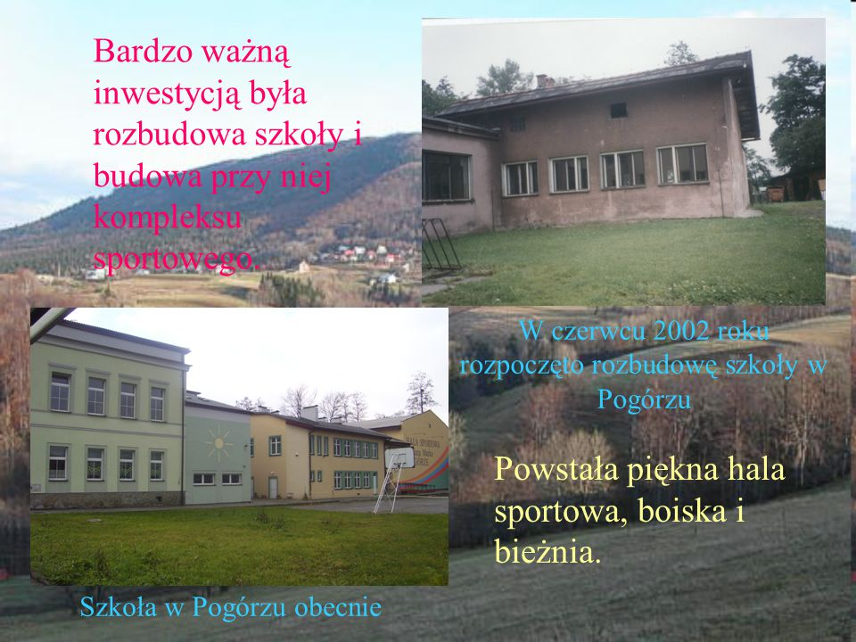 W czerwcu 2002 roku rozpoczęto rozbudowę szkoły w Pogórzu