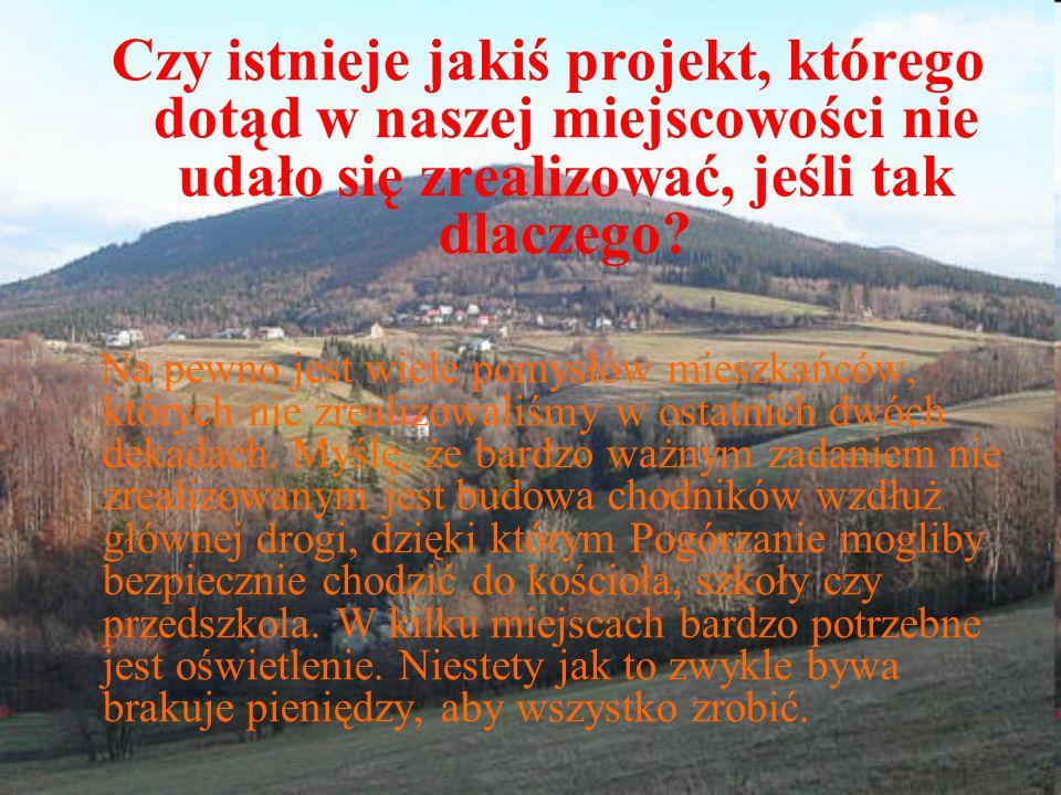 Czy istnieje jakiś projekt, którego dotąd w naszej miejscowości nie udało się zrealizować, jeśli tak dlaczego