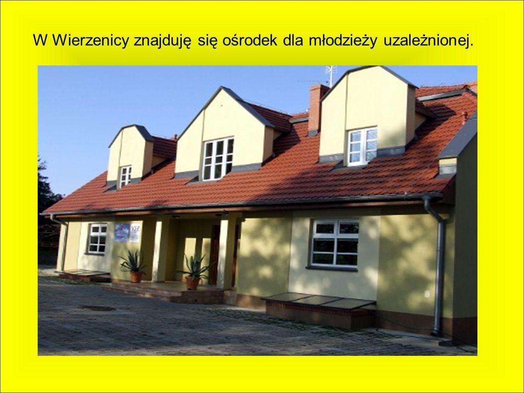 W Wierzenicy znajduję się ośrodek dla młodzieży uzależnionej.