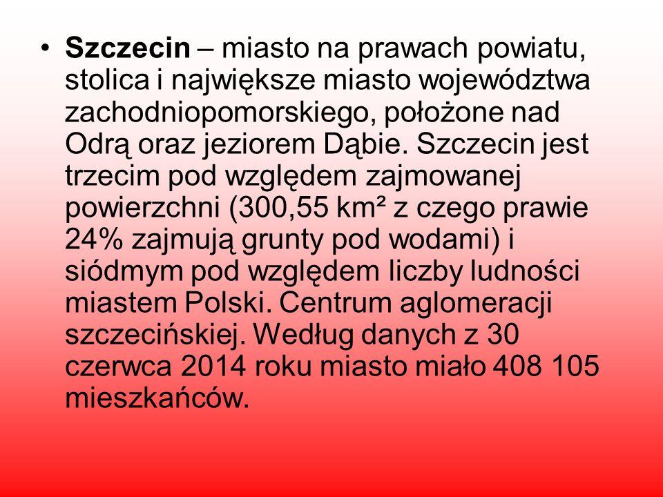Szczecin – miasto na prawach powiatu, stolica i największe miasto województwa zachodniopomorskiego, położone nad Odrą oraz jeziorem Dąbie.
