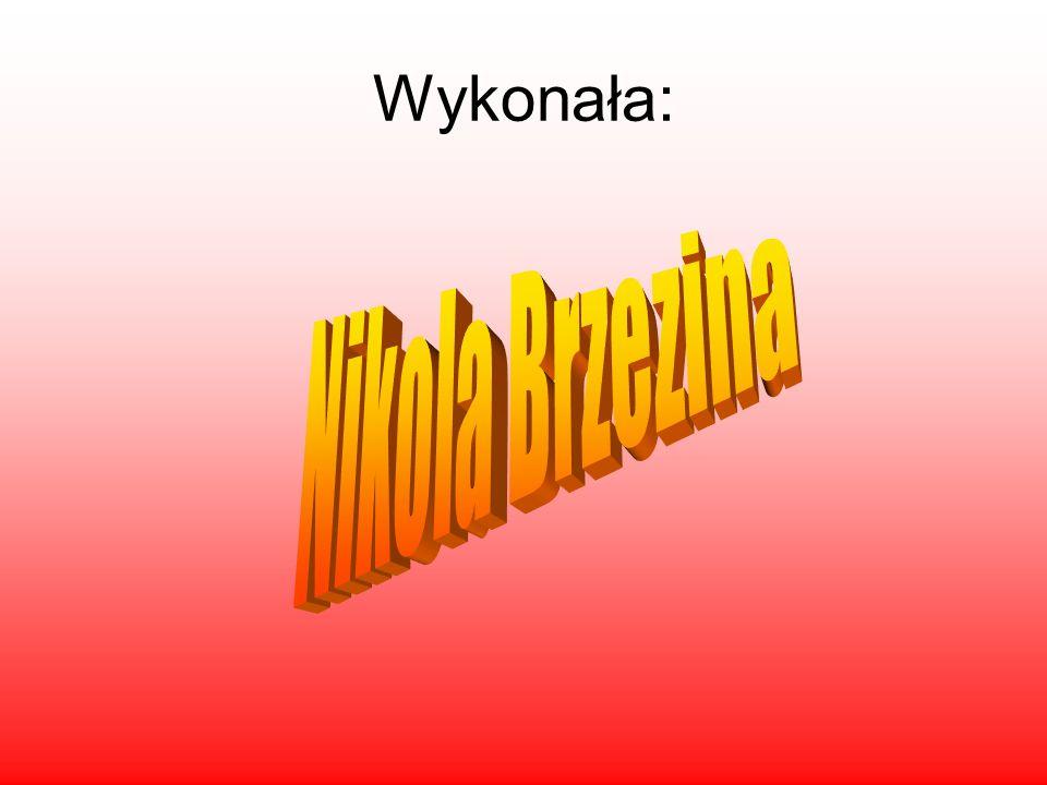 Wykonała: Nikola Brzezina
