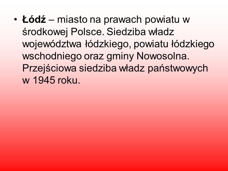Łódź – miasto na prawach powiatu w środkowej Polsce