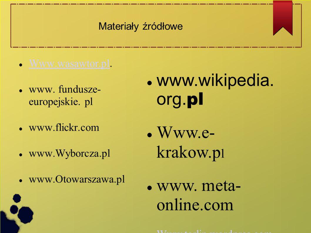 www.wikipedia. org.pl Www.e- krakow.pl www. meta- online.com