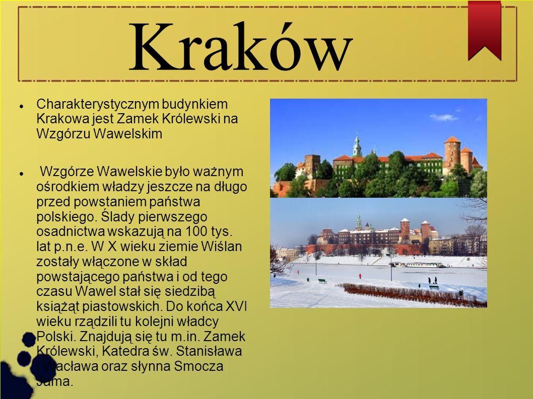 Kraków Charakterystycznym budynkiem Krakowa jest Zamek Królewski na Wzgórzu Wawelskim.