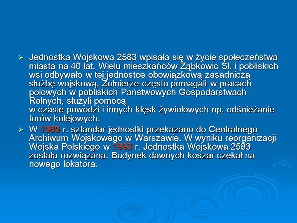 Jednostka Wojskowa 2583 wpisała się w życie społeczeństwa miasta na 40 lat. Wielu mieszkańców Ząbkowic Śl. i pobliskich wsi odbywało w tej jednostce obowiązkową zasadniczą służbę wojskową. Żołnierze często pomagali w pracach polowych w pobliskich Państwowych Gospodarstwach Rolnych, służyli pomocą w czasie powodzi i innych klęsk żywiołowych np. odśnieżanie torów kolejowych.