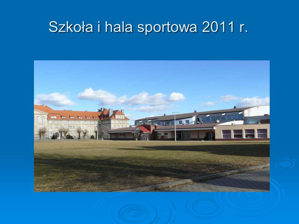 Szkoła i hala sportowa 2011 r.