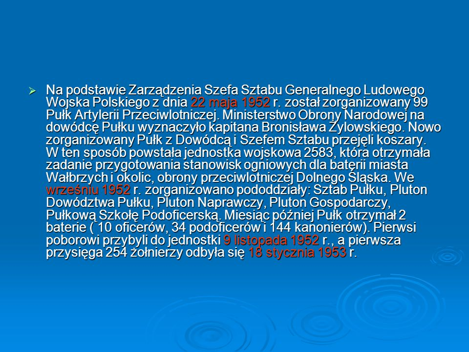Na podstawie Zarządzenia Szefa Sztabu Generalnego Ludowego Wojska Polskiego z dnia 22 maja 1952 r.