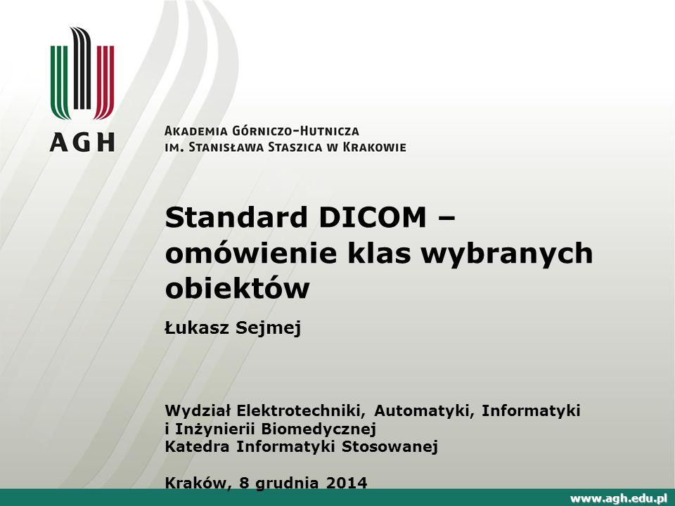 Standard DICOM – omówienie klas wybranych obiektów