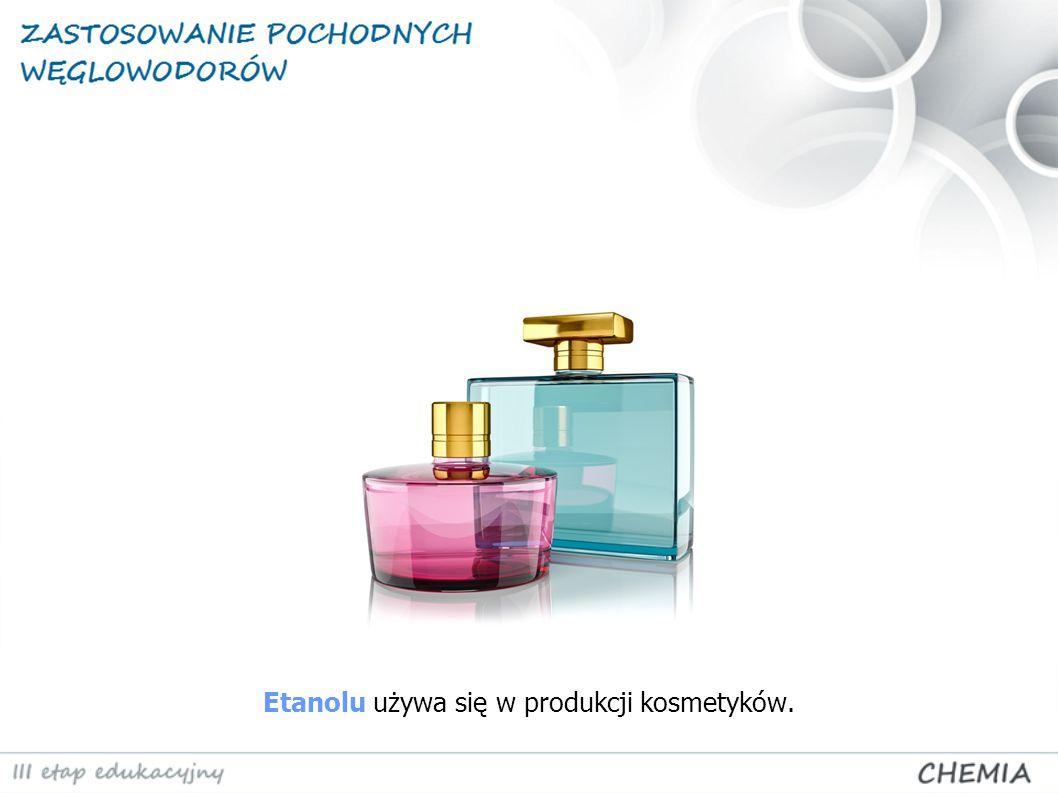 Etanolu używa się w produkcji kosmetyków.