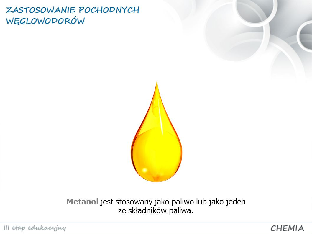 Metanol jest stosowany jako paliwo lub jako jeden ze składników paliwa.
