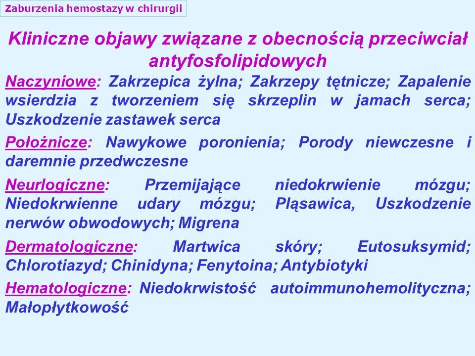 Kliniczne objawy związane z obecnością przeciwciał antyfosfolipidowych