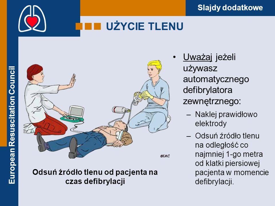 Odsuń źródło tlenu od pacjenta na czas defibrylacji