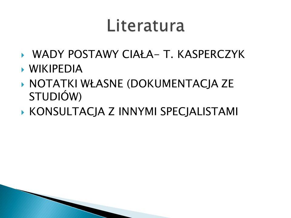 Literatura WADY POSTAWY CIAŁA- T. KASPERCZYK WIKIPEDIA
