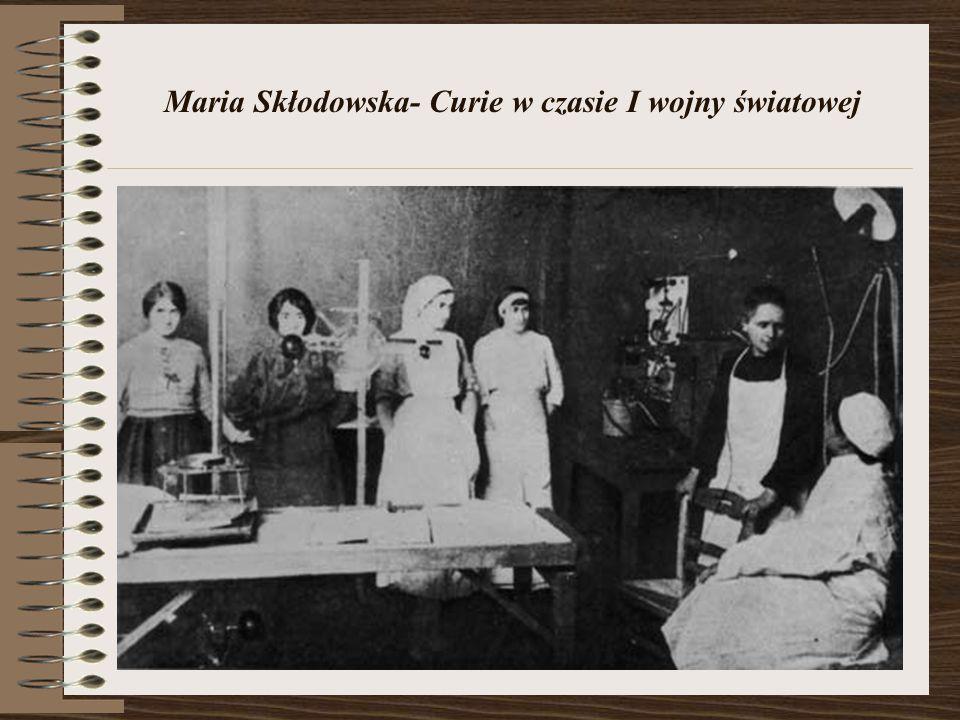 Maria Skłodowska- Curie w czasie I wojny światowej