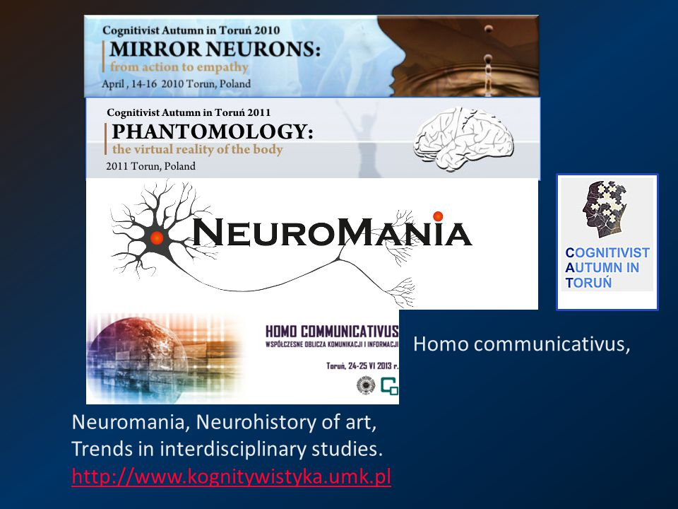 Homo communicativus, Neuromania, Neurohistory of art, Trends in interdisciplinary studies.