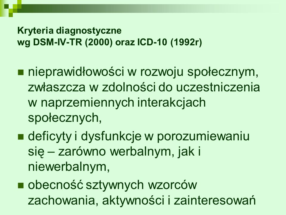 Kryteria diagnostyczne wg DSM-IV-TR (2000) oraz ICD-10 (1992r)