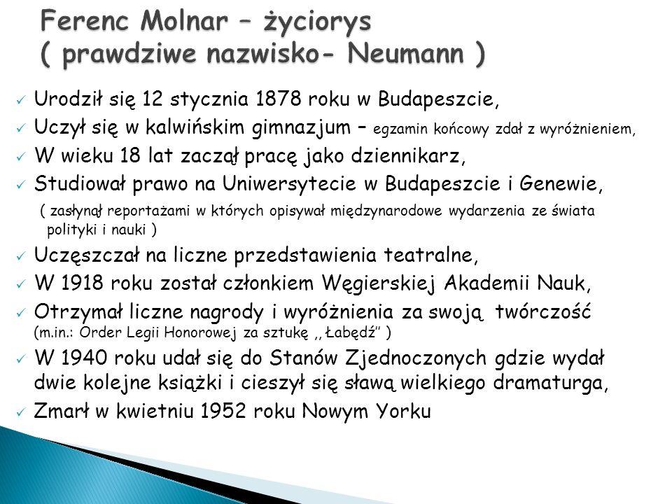 Ferenc Molnar – życiorys ( prawdziwe nazwisko- Neumann )