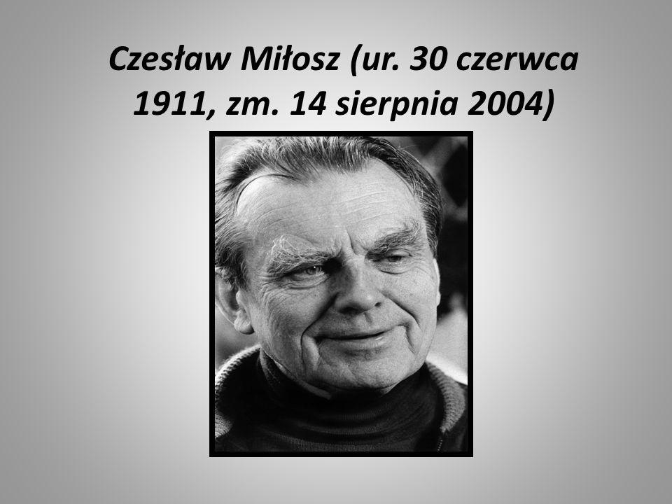 Czesław Miłosz (ur. 30 czerwca 1911, zm. 14 sierpnia 2004)