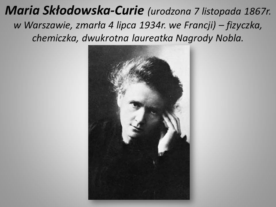 Maria Skłodowska-Curie (urodzona 7 listopada 1867r