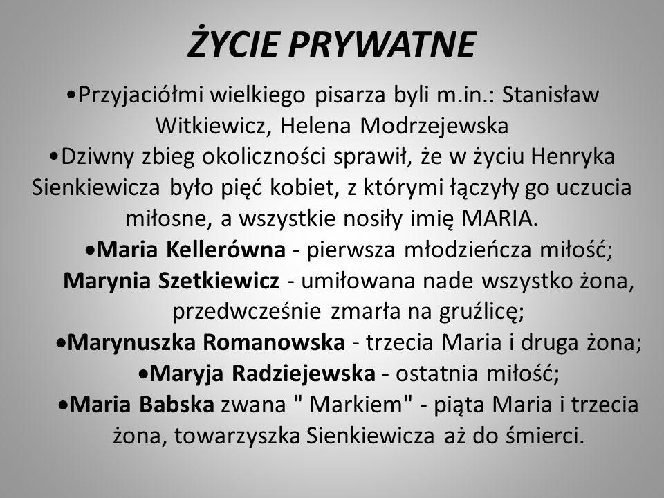 ŻYCIE PRYWATNE Przyjaciółmi wielkiego pisarza byli m.in.: Stanisław Witkiewicz, Helena Modrzejewska.