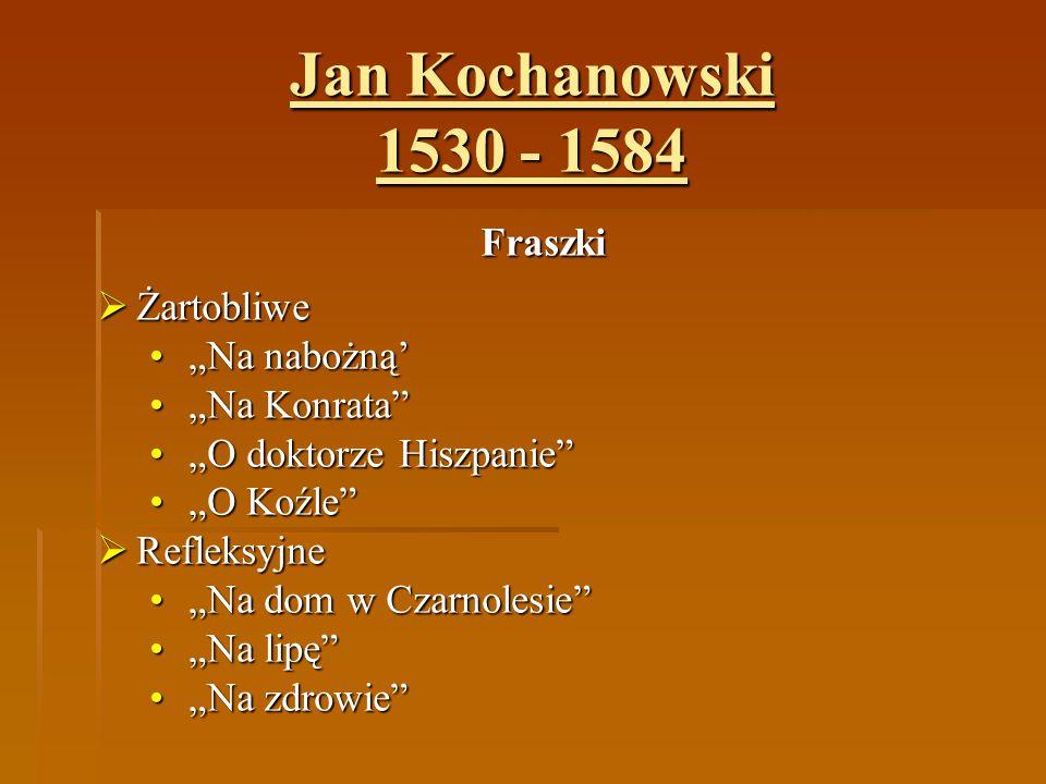 """Jan Kochanowski 1530 - 1584 Fraszki Żartobliwe """"Na nabożną'"""