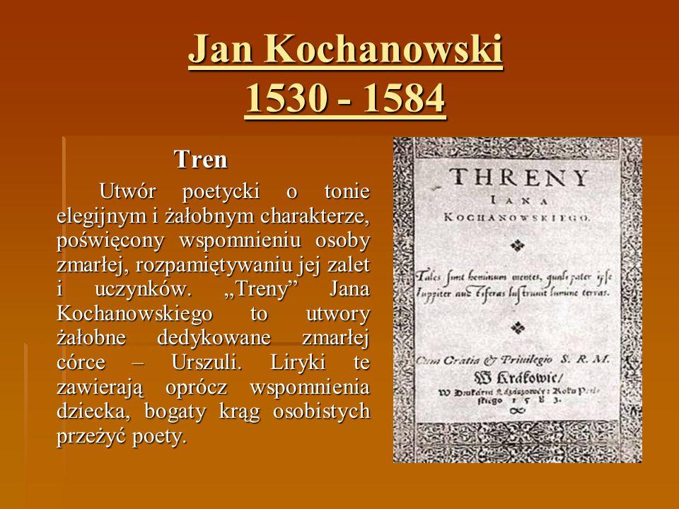 Jan Kochanowski 1530 - 1584 Tren.