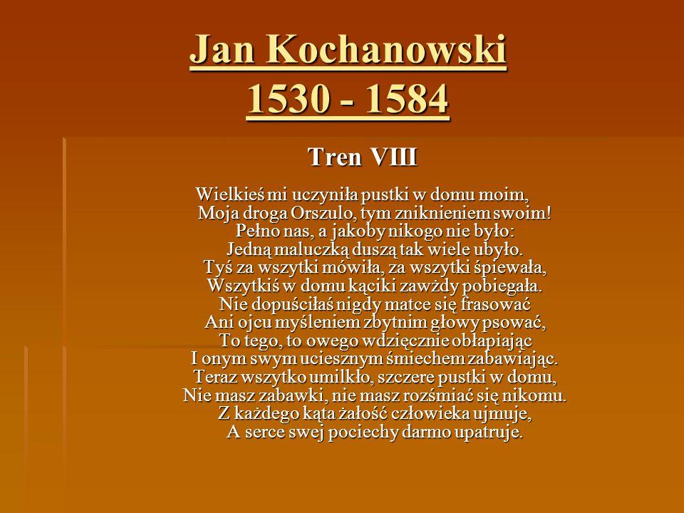 Jan Kochanowski 1530 - 1584 Tren VIII
