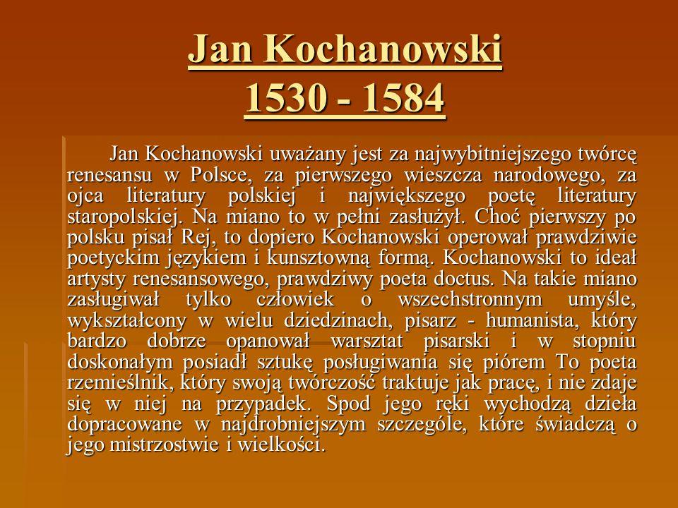 Jan Kochanowski 1530 - 1584