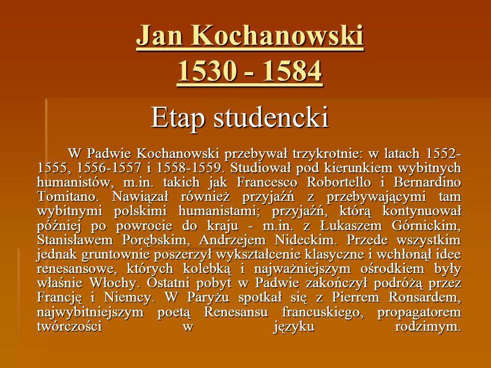 Jan Kochanowski 1530 - 1584 Etap studencki