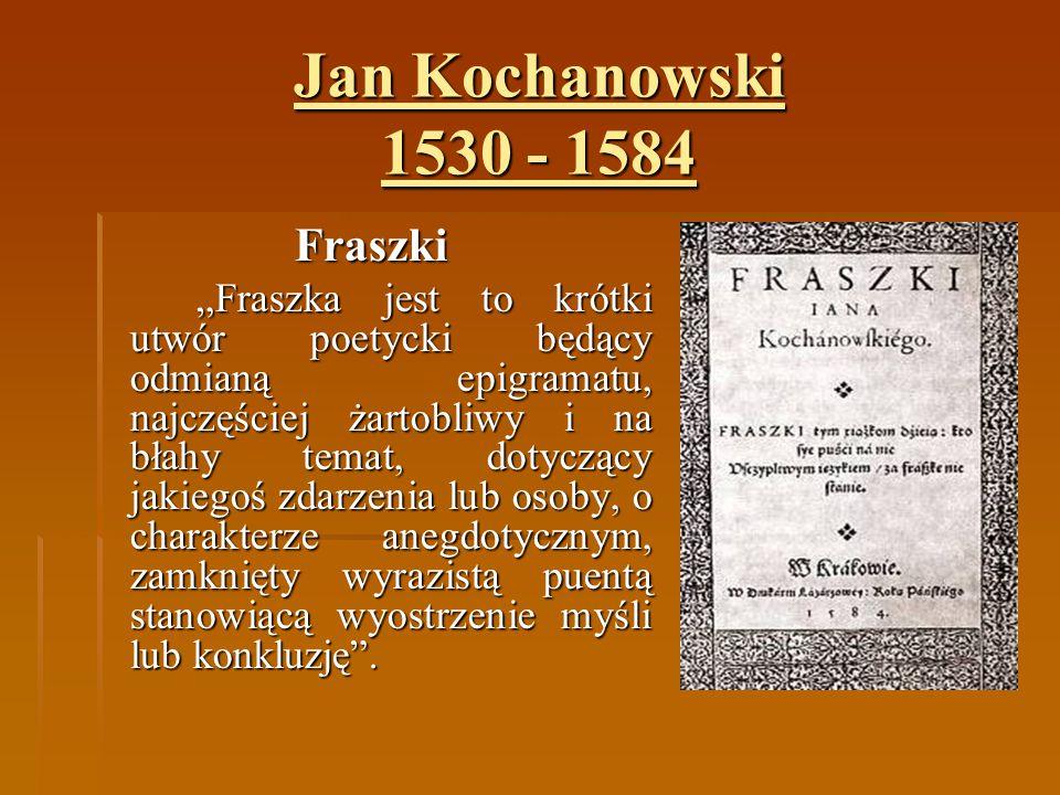 Jan Kochanowski 1530 - 1584 Fraszki