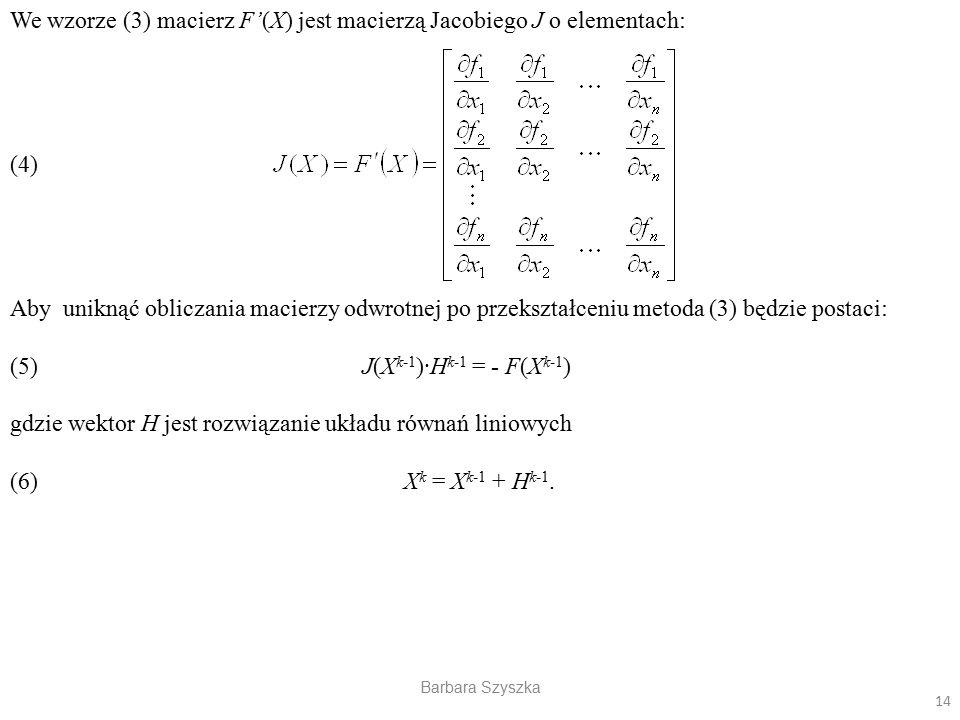 We wzorze (3) macierz F'(X) jest macierzą Jacobiego J o elementach: