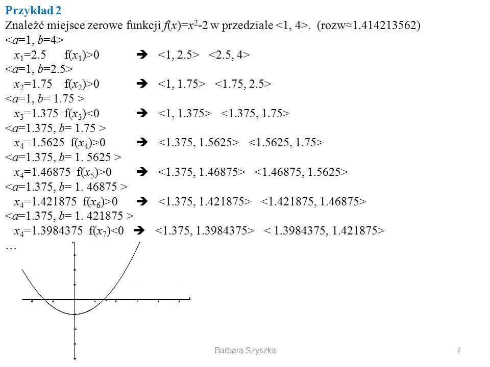 x1=2.5 f(x1)>0  <1, 2.5> <2.5, 4> <a=1, b=2.5>