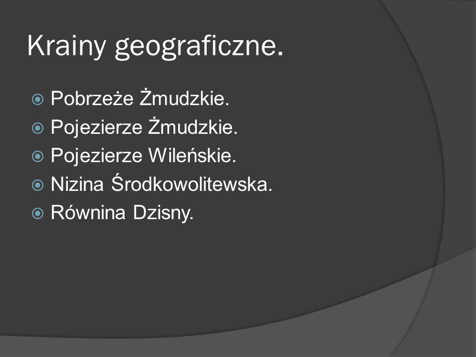 Krainy geograficzne. Pobrzeże Żmudzkie. Pojezierze Żmudzkie.