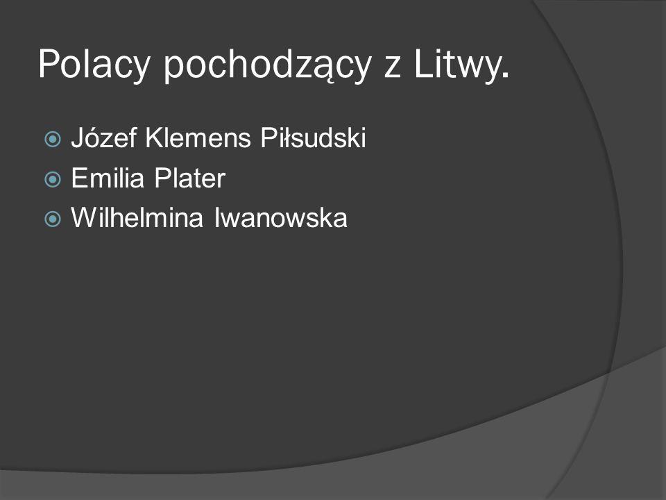 Polacy pochodzący z Litwy.
