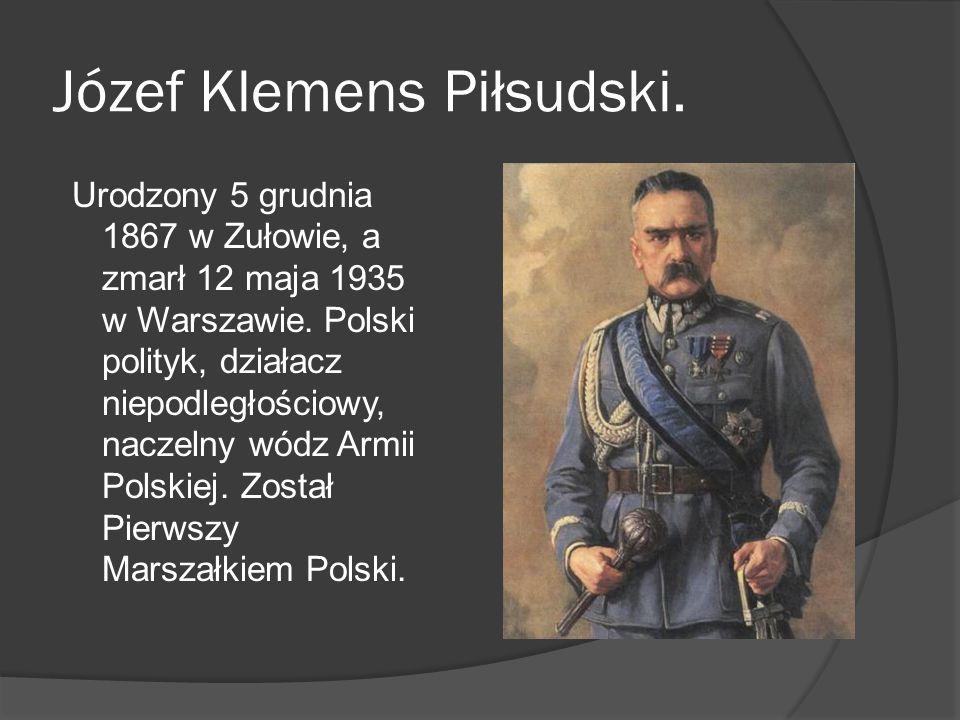 Józef Klemens Piłsudski.