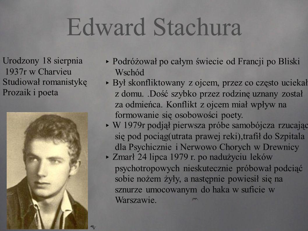 Edward Stachura ▸ Urodzony 18 sierpnia 1937r w Charvieu