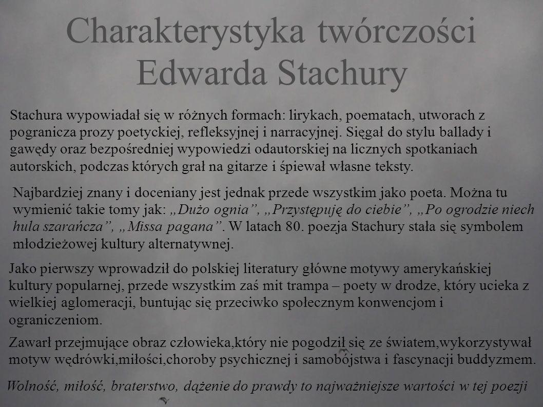 Charakterystyka twórczości Edwarda Stachury