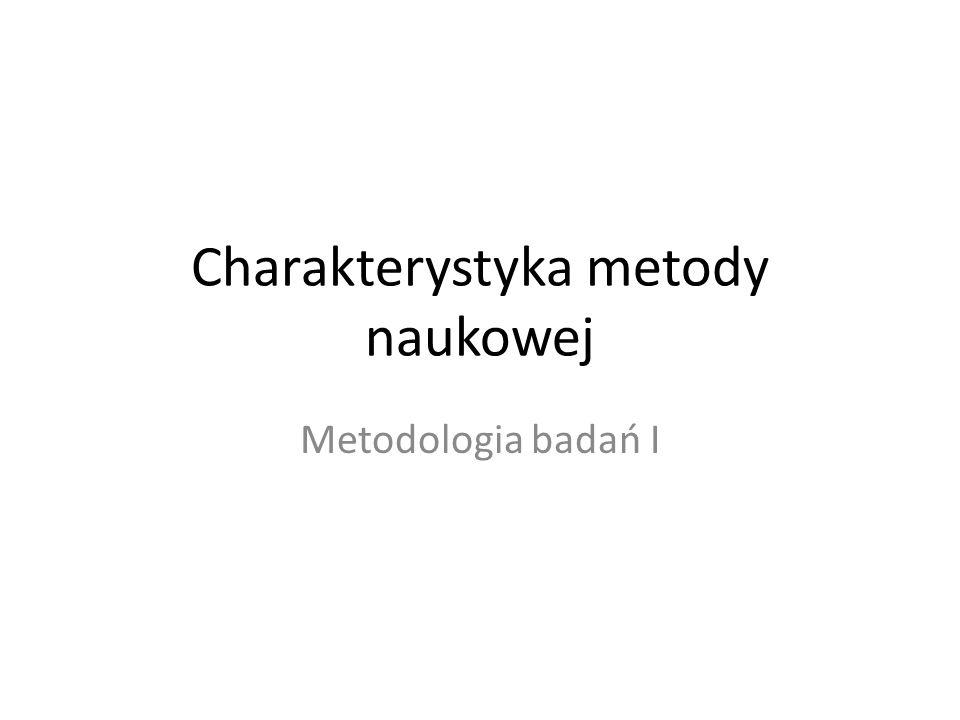 Charakterystyka metody naukowej