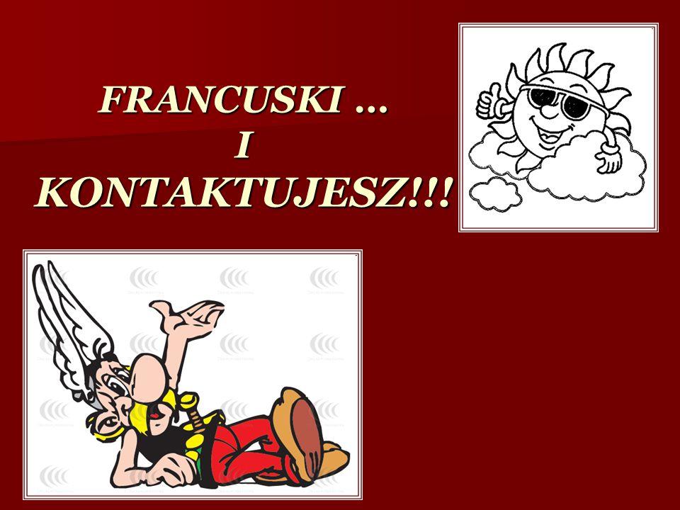 FRANCUSKI … I KONTAKTUJESZ!!!
