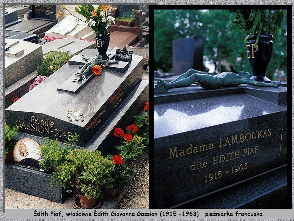 Édith Piaf, właściwie Édith Giovanna Gassion (1915 -1963) – pieśniarka francuska.