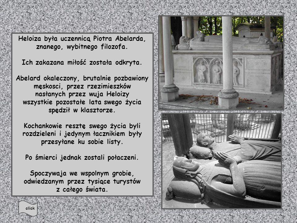 Heloiza była uczennicą Piotra Abelarda, znanego, wybitnego filozofa.