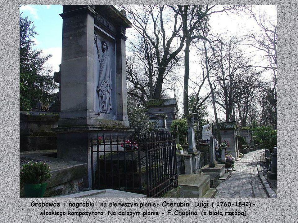 Grobowce i nagrobki: na pierwszym planie- Cherubini Luigi ( 1760-1842) – włoskiego kompozytora.